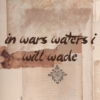 in war's waters i will wade