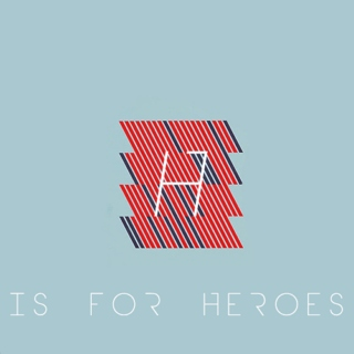 H is for Heroes