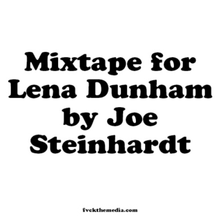 MIXTAPE FOR LENA DUNHAM