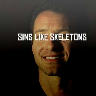 SINS LIKE SKELETONS