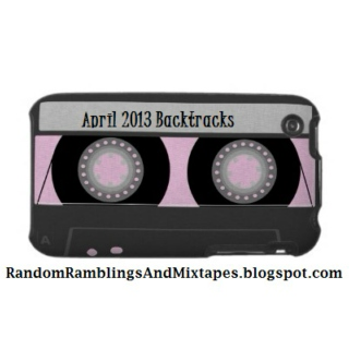April 2013 Backtracks