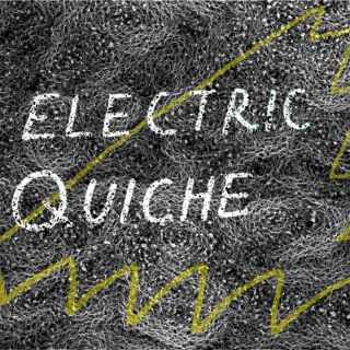 Electric Quiche