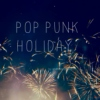 ✩ pop punk holiday ✩