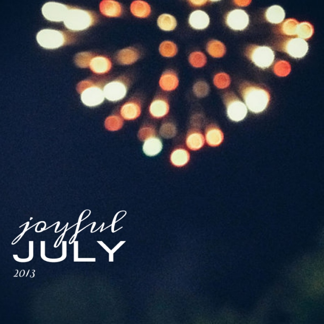 Joyful July 2013