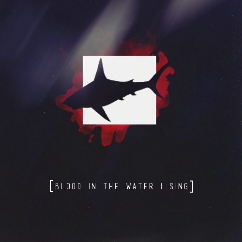 blood in the water i sing;