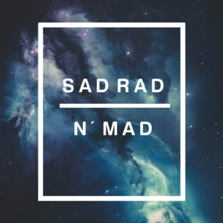 ☹Sad, Rad n' Mad☹