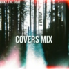 The Covers Mix: Volume #5