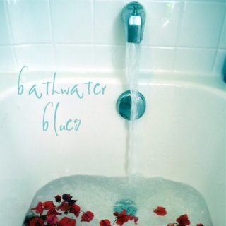 Bathwater Blues