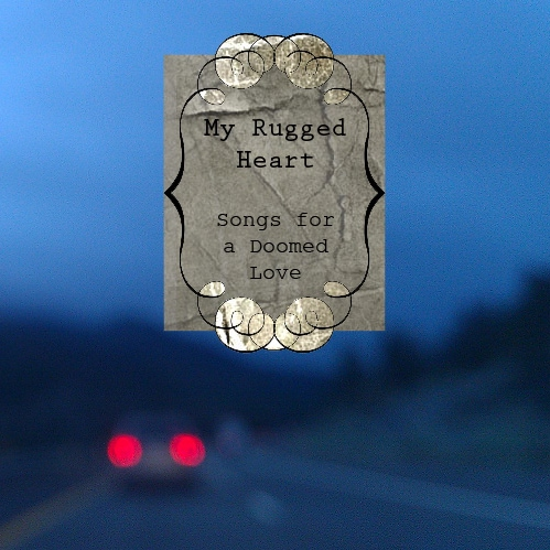 My Rugged Heart