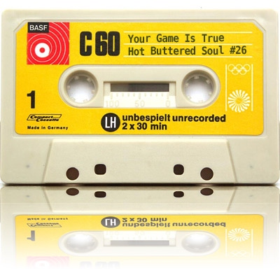 #26 - Hot Buttered Soul ♥ Your Game Is True