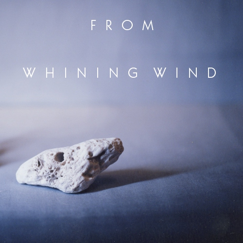 From Whining Wind