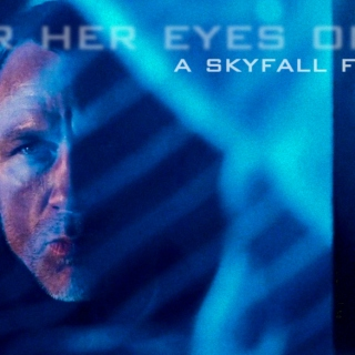 For Her Eyes Only- A Skyfall Fanmix