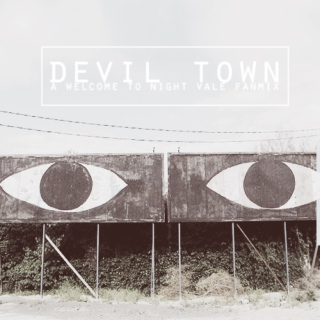 DEVIL TOWN: A Night Vale Fanmix