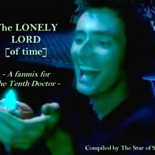 The Lonely Lord [Of Time] - A Mix for The Tenth Doctor