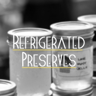 Refrigerated Preserves