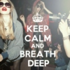 Keep Calm & Breathe Deep
