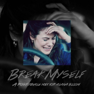 Break Myself - Alana Bloom