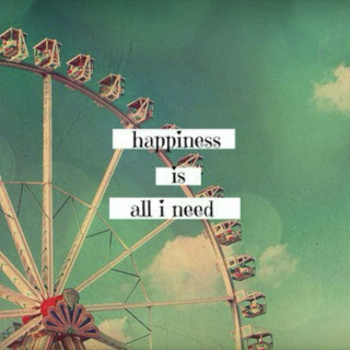 happiness is all I need!