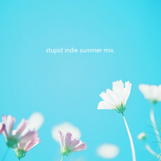 stupid indie summer mix