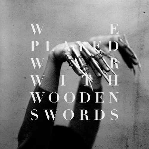 we played war with wooden swords.