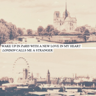 wake up in paris with a new love in my heart // london calls me a stranger