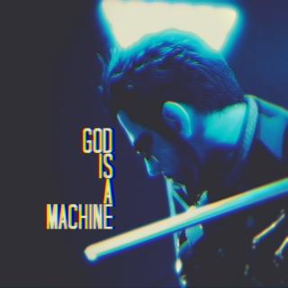 God Is A Machine