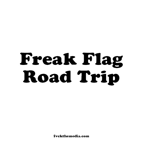 FREAK FLAG ROAD TRIP