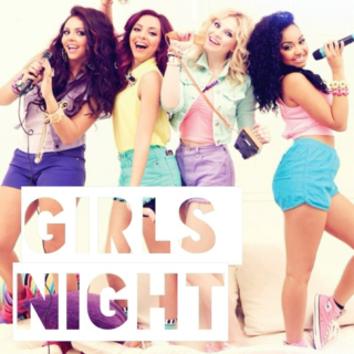 ♡ girls night ♡