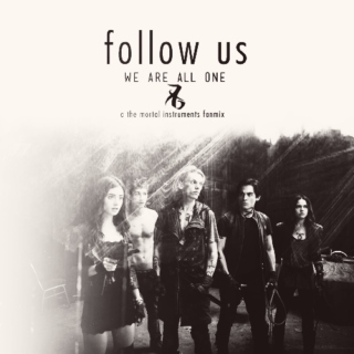 follow us, we are all one;