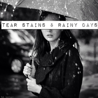 Tear Stains & Rainy Days