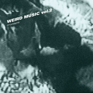 Weird Music vol.2