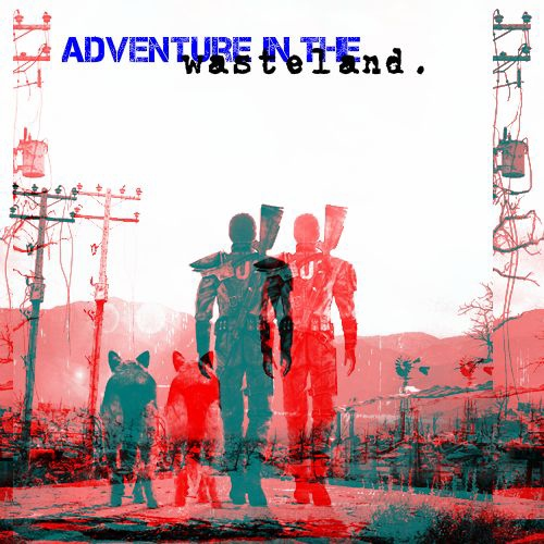 adventures in the wasteland.