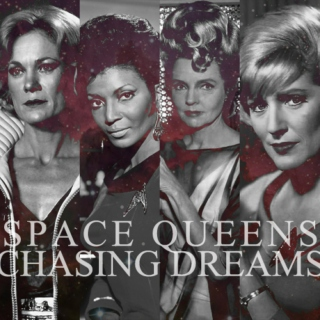 Space Queens Chasing Dreams