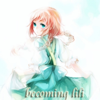 Becoming Lili // wartalia mix