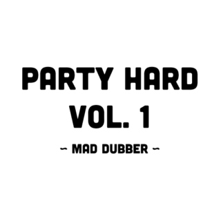 Party Hard Vol. 1 - Mad Dubber