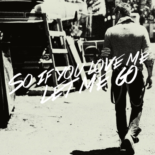So if you love me let me go {O&M}