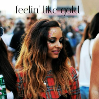 feelin' like gold