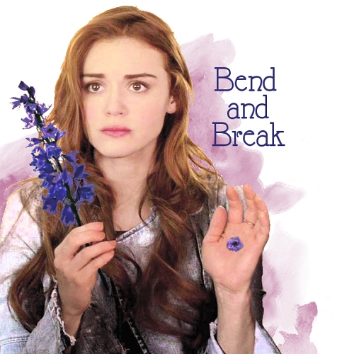 Teen Wolf / Lydia / Bend and Break
