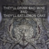 bad wine & lemon cake