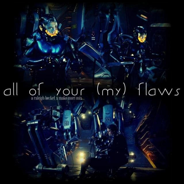 all of your (my) flaws