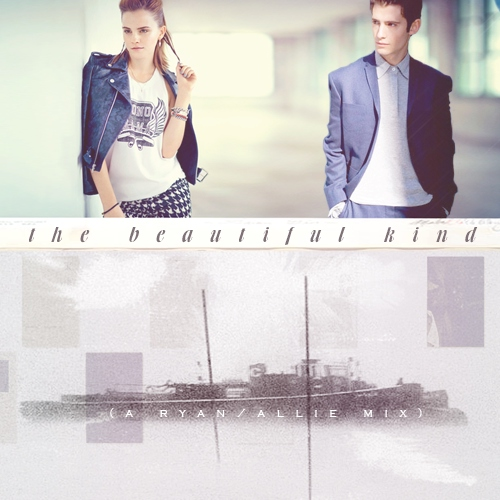 the beautiful kind (a ryan/allie mix)