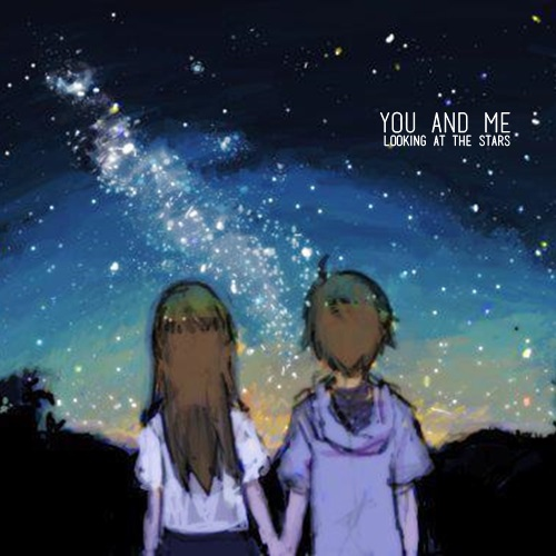 You and me looking at the stars