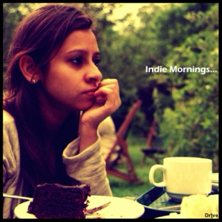 Indie Mornings...