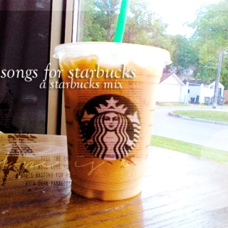 Songs For Starbucks: A Starbucks Mix