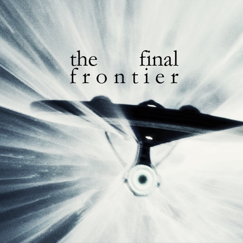 the final frontier;