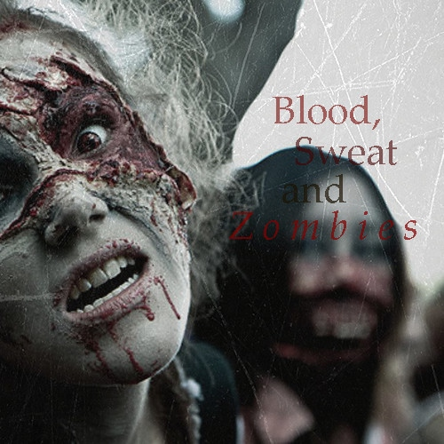 Blood, Sweat and Zombies