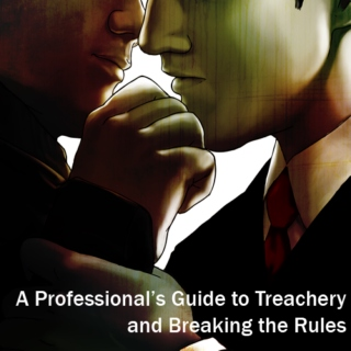 A Professional's Guide to Treachery and Breaking the Rules