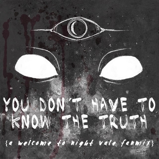 you don't have to know the truth