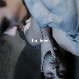 the fever.