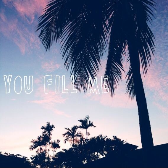 you fill me